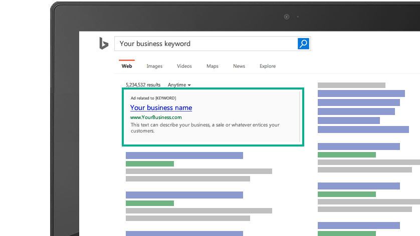 "Illustration of Bing search engine results on a computer screen. The phrase ""Your business keyword"" is in the top-left search box with a related example ad below. The ad displays ""Your business name"" in the title, a URL and descriptive ad copy."
